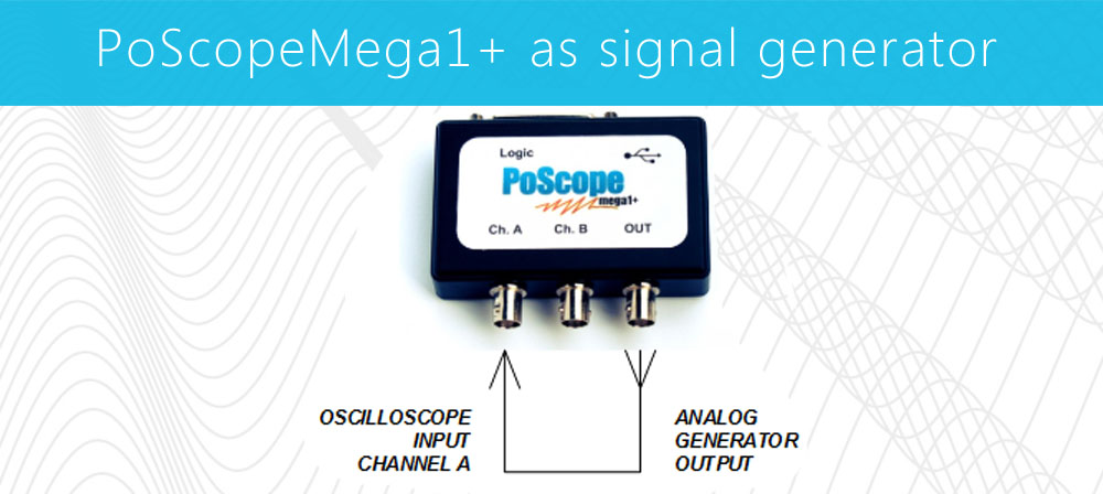 poscopemega1+ as signal generator